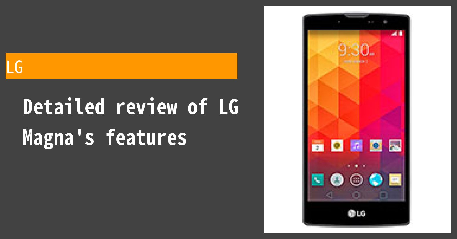 Detailed review of LG Magna's features