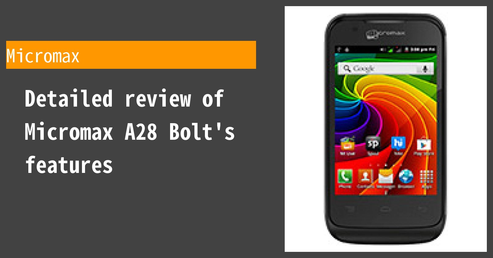Detailed review of Micromax A28 Bolt's features