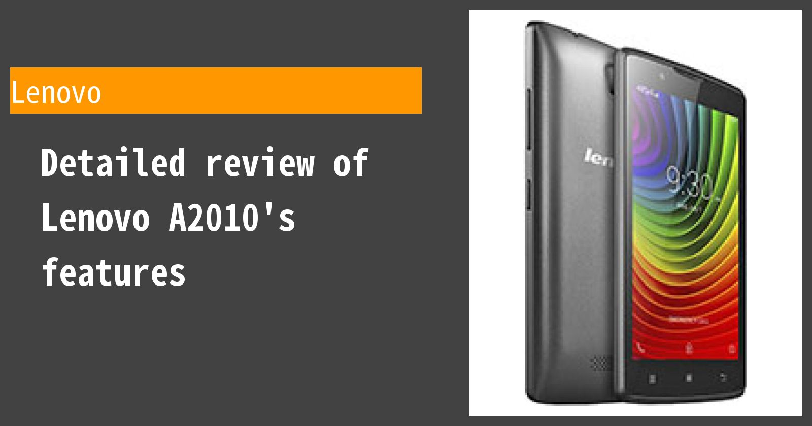 Detailed review of Lenovo A2010's features