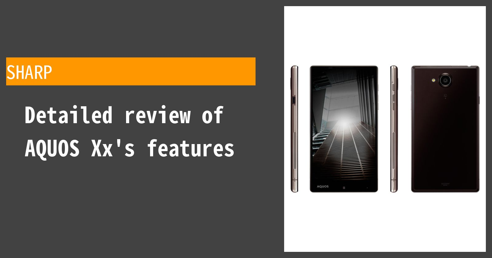 Detailed review of AQUOS Xx 304SH SoftBank's features