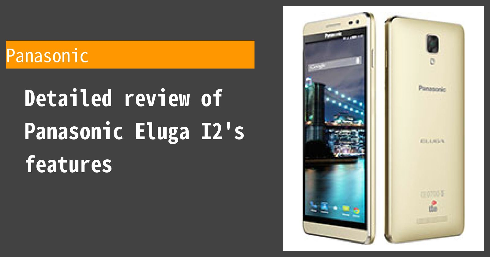 Detailed review of Panasonic Eluga I2's features