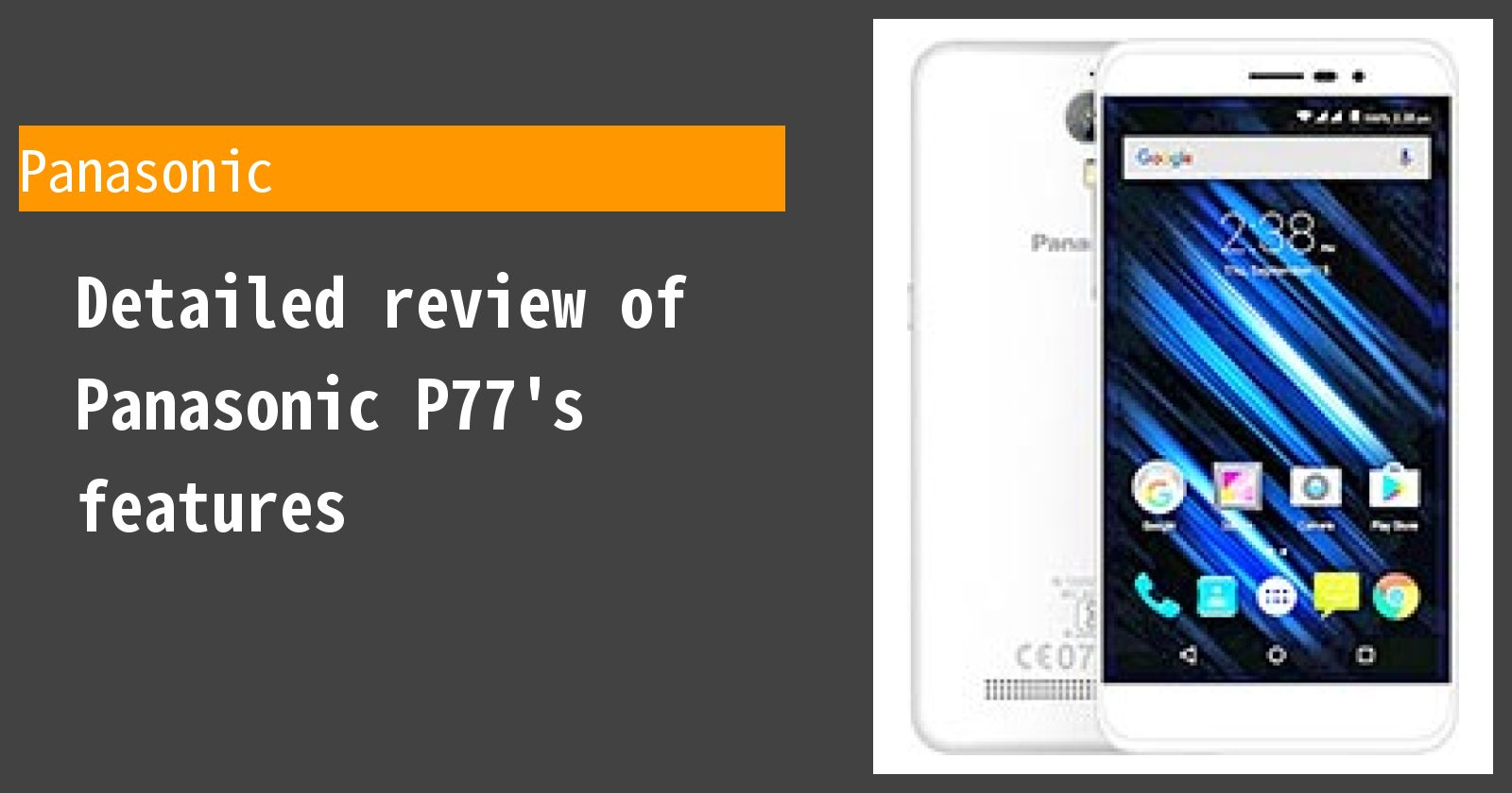 Detailed review of Panasonic P77's features
