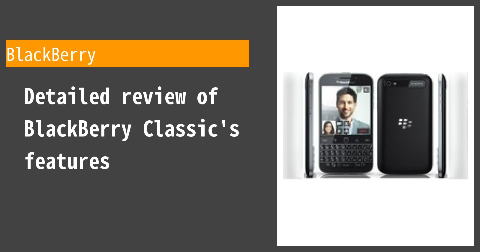 Detailed review of BlackBerry Classic's features