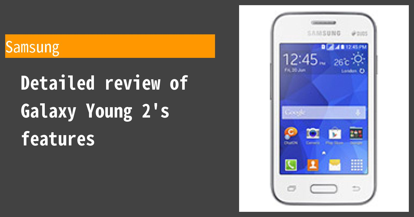Detailed review of Galaxy Young 2's features