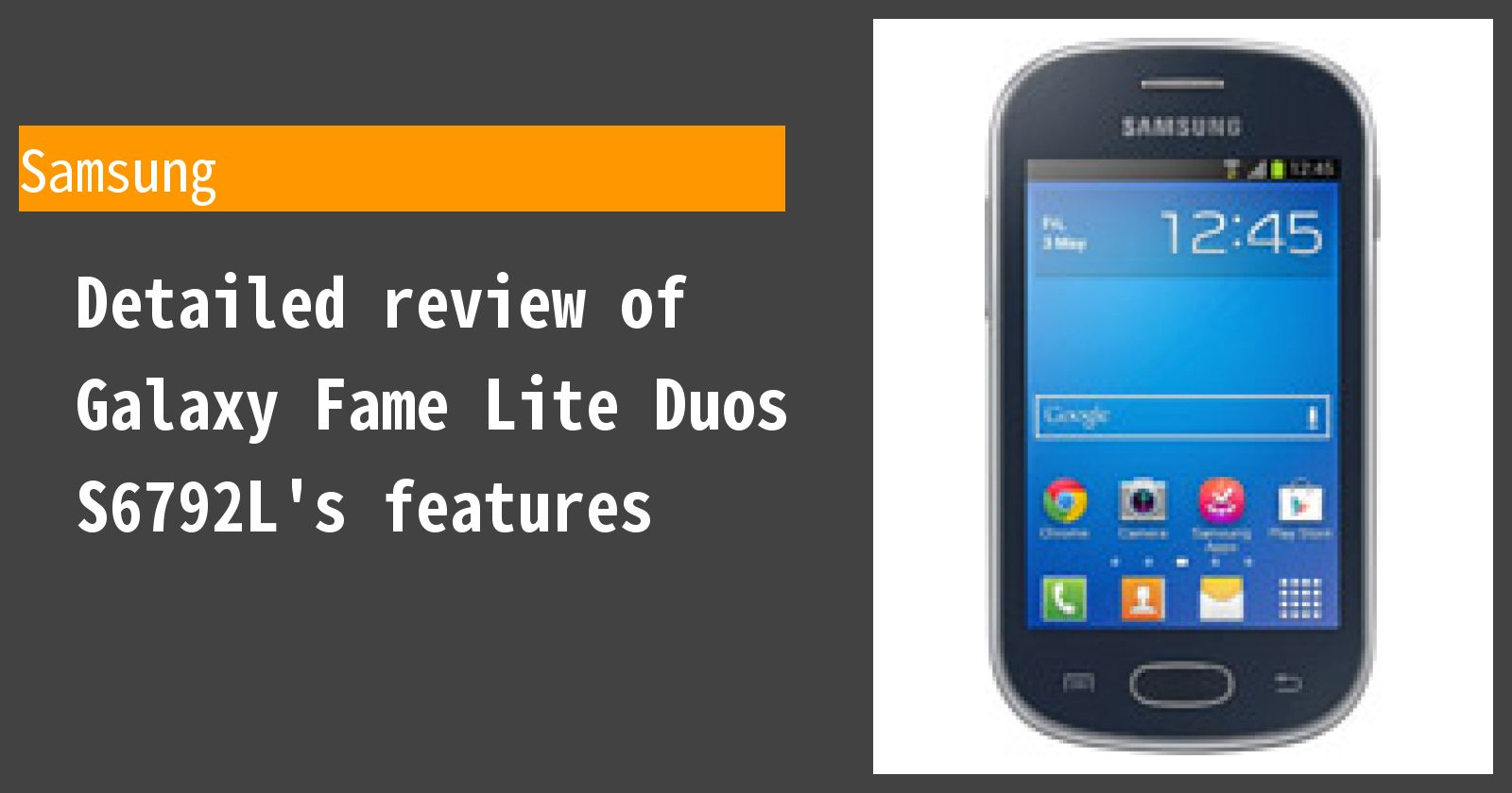 Detailed review of Galaxy Fame Lite Duos S6792L's features