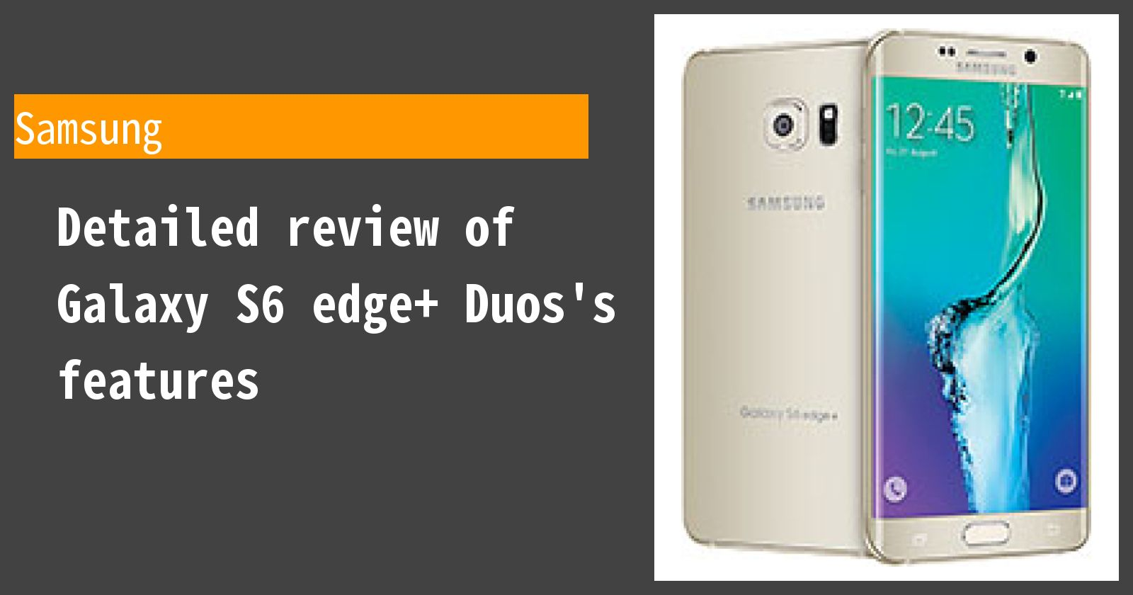 Detailed review of Galaxy S6 edge+ Duos's features