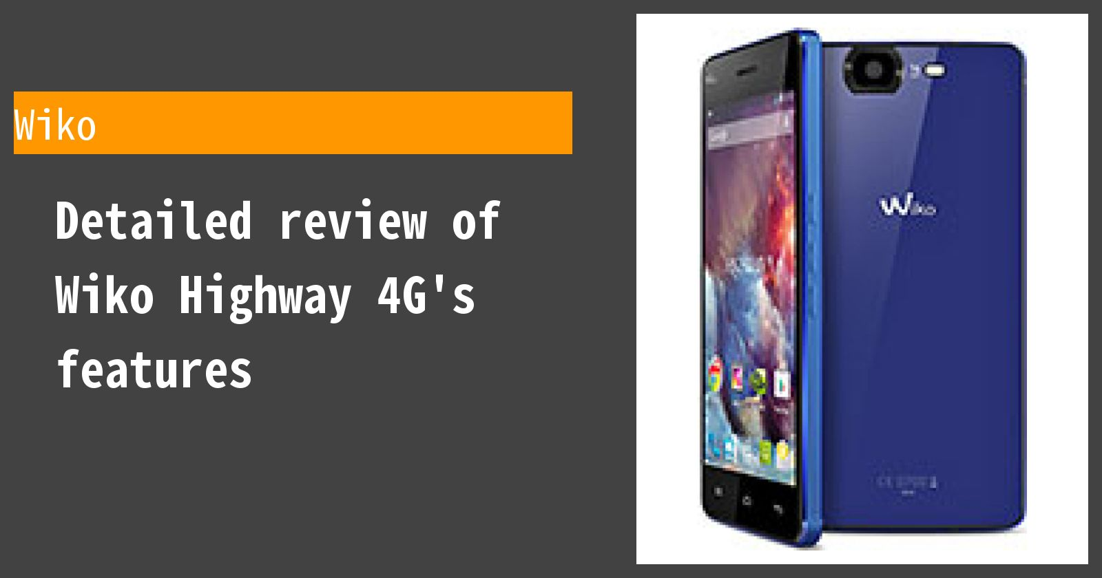 Detailed review of Wiko Highway 4G's features