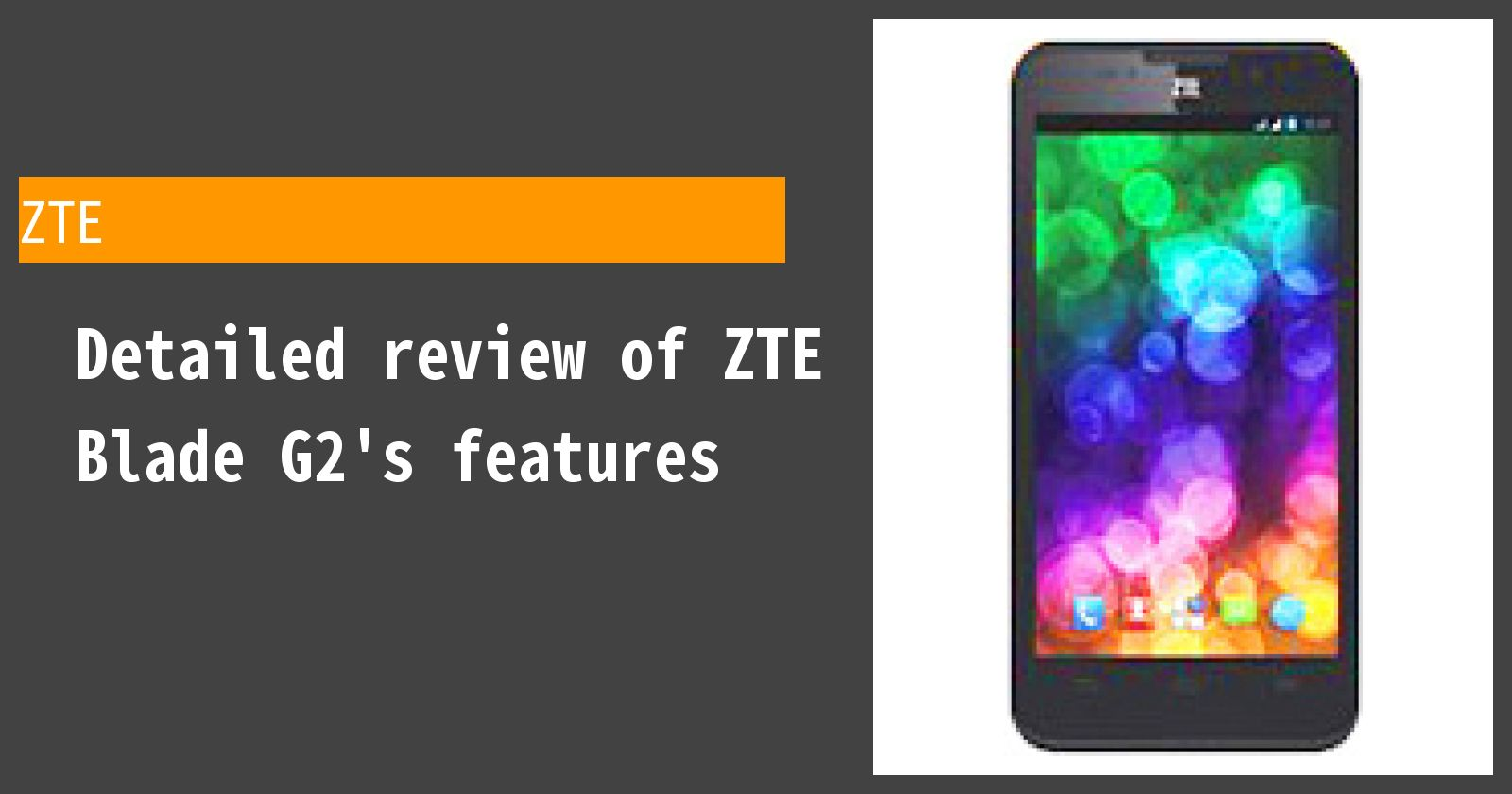 Detailed review of ZTE Blade G2's features