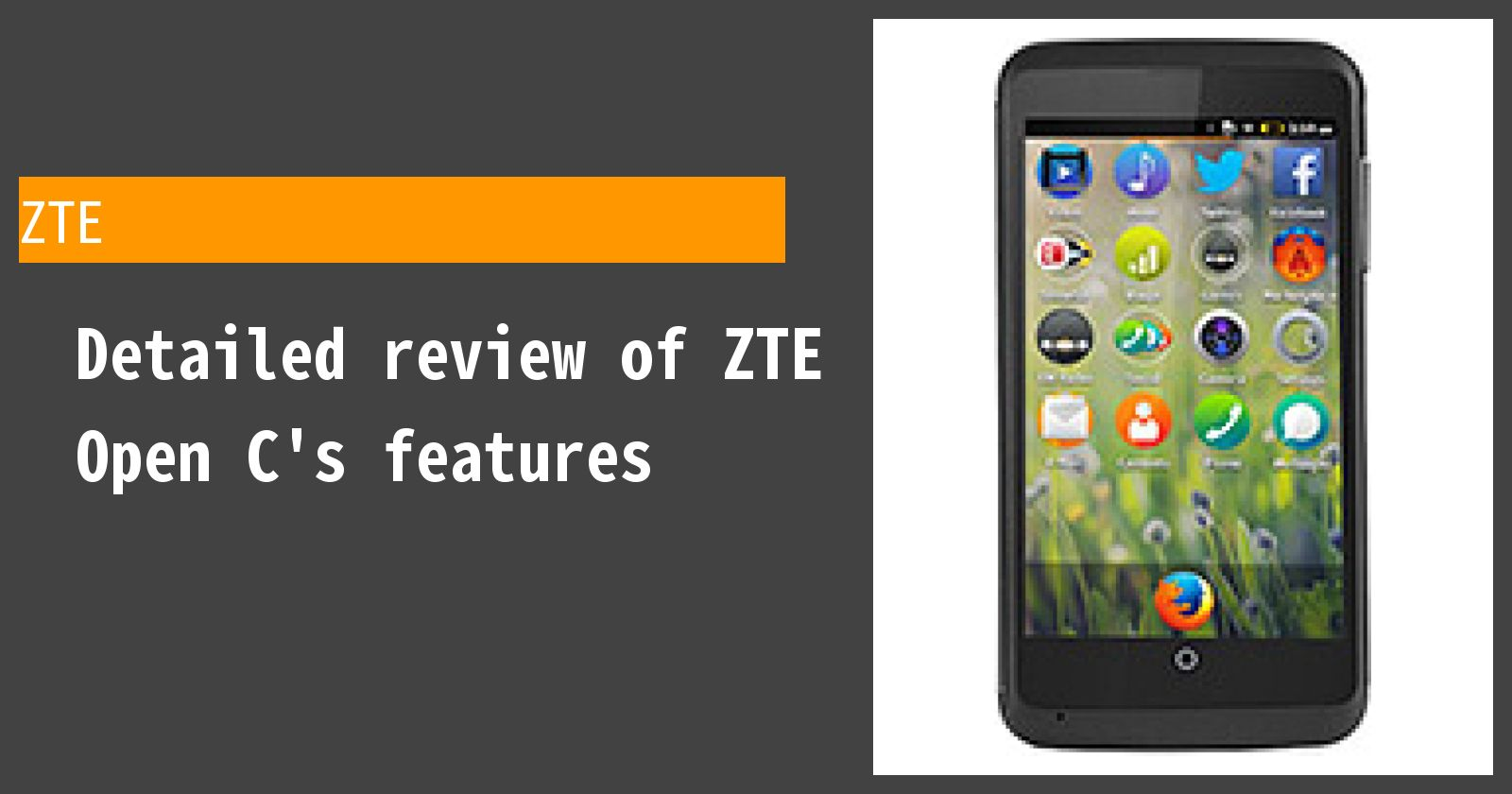 Detailed review of ZTE Open C's features