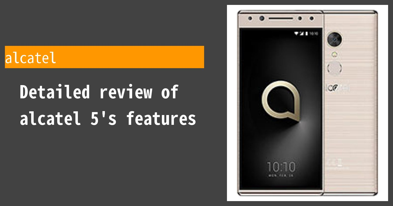 Detailed review of alcatel 5's features