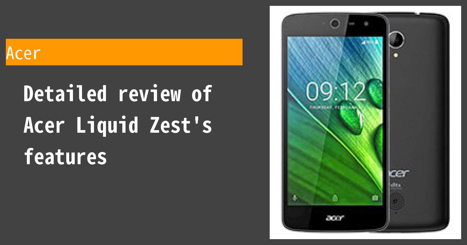 Detailed review of Acer Liquid Zest's features