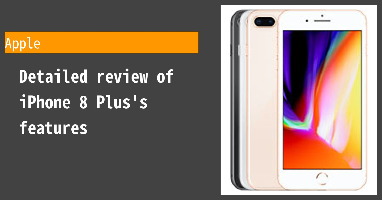 Detailed review of iPhone 8 Plus's features