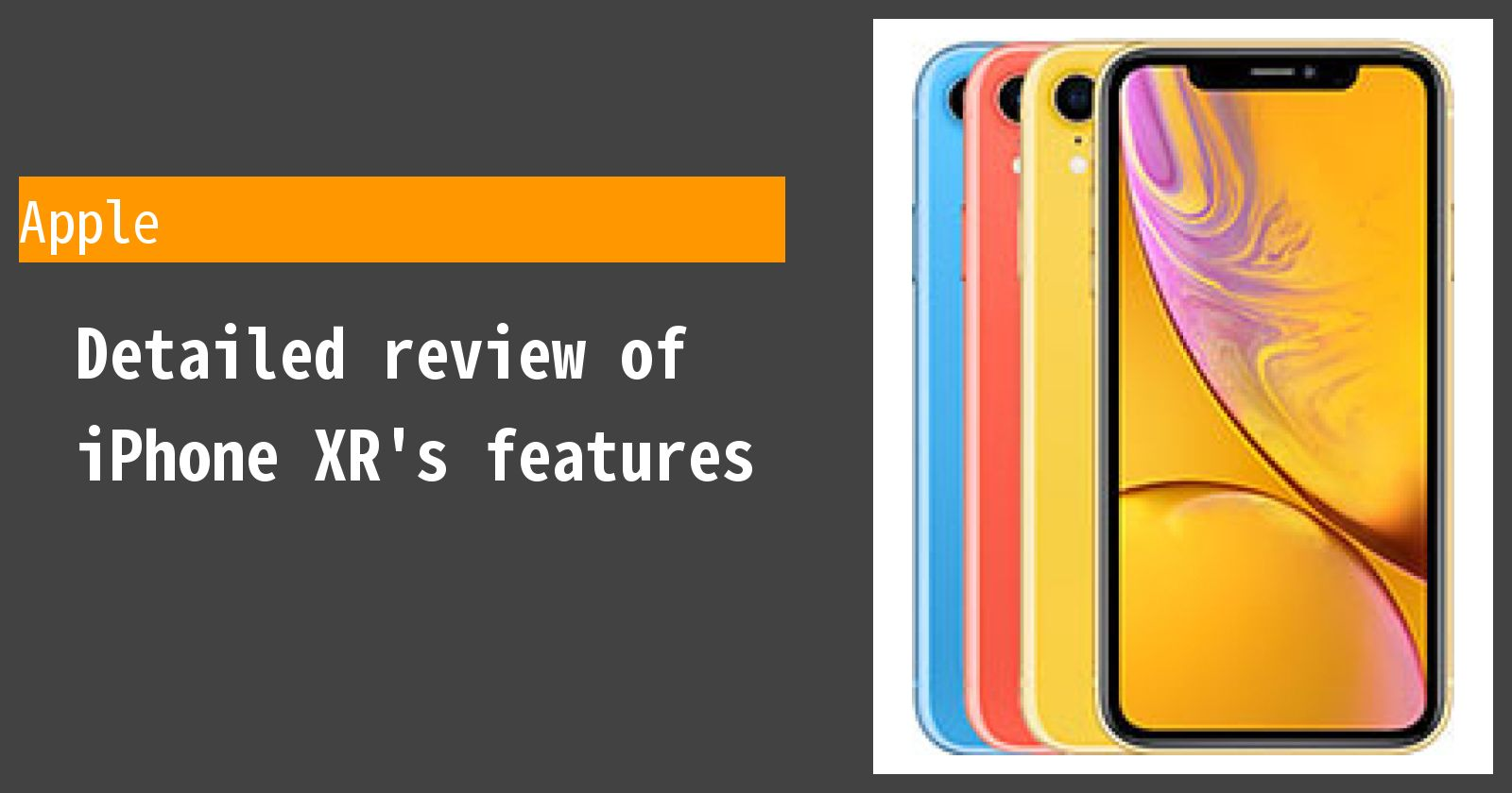 Detailed review of iPhone XR's features