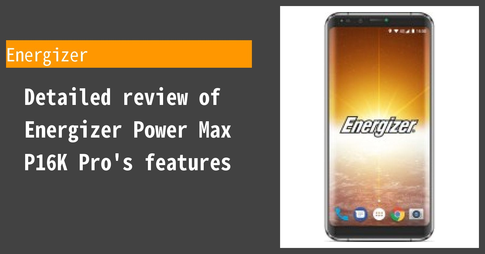 Detailed review of Energizer Power Max P16K Pro's features