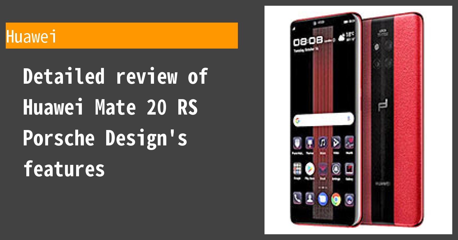 Detailed review of Huawei Mate 20 RS Porsche Design's features