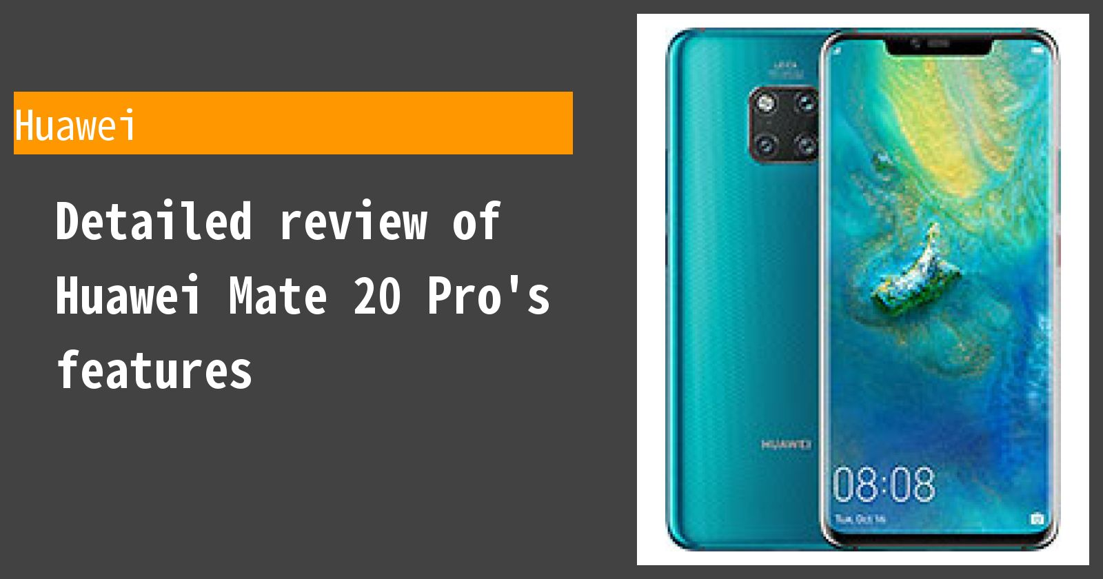 Detailed review of Huawei Mate 20 Pro's features