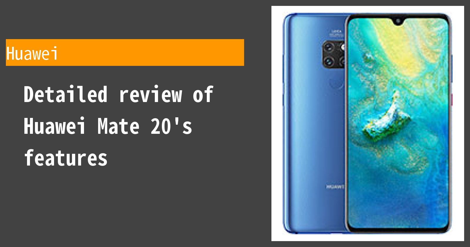 Detailed review of Huawei Mate 20's features