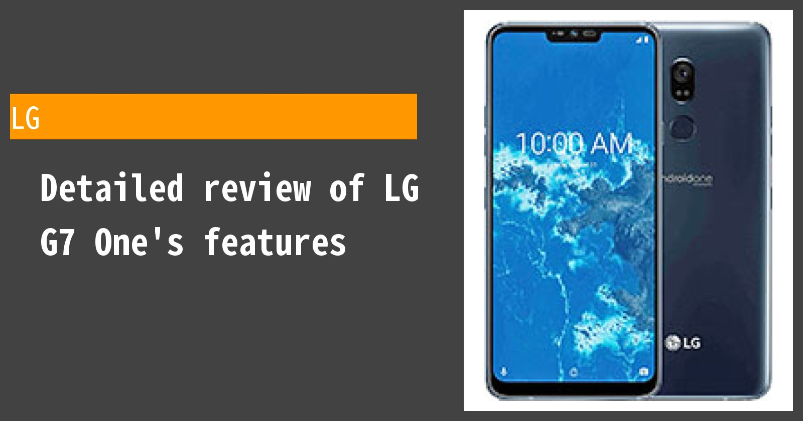Detailed review of LG G7 One's features