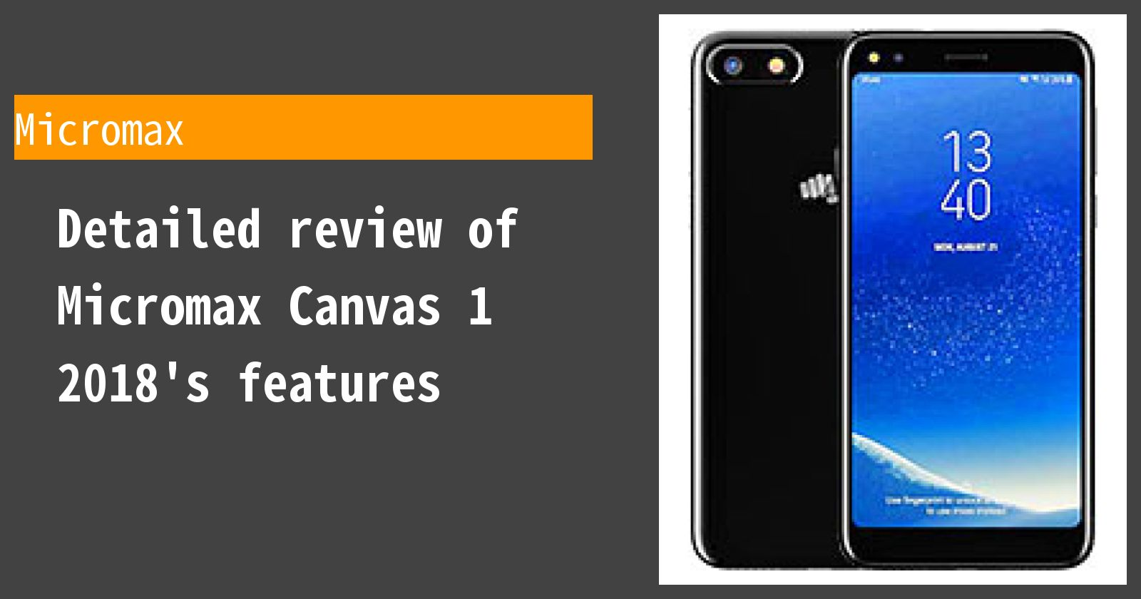 Detailed review of Micromax Canvas 1 2018's features