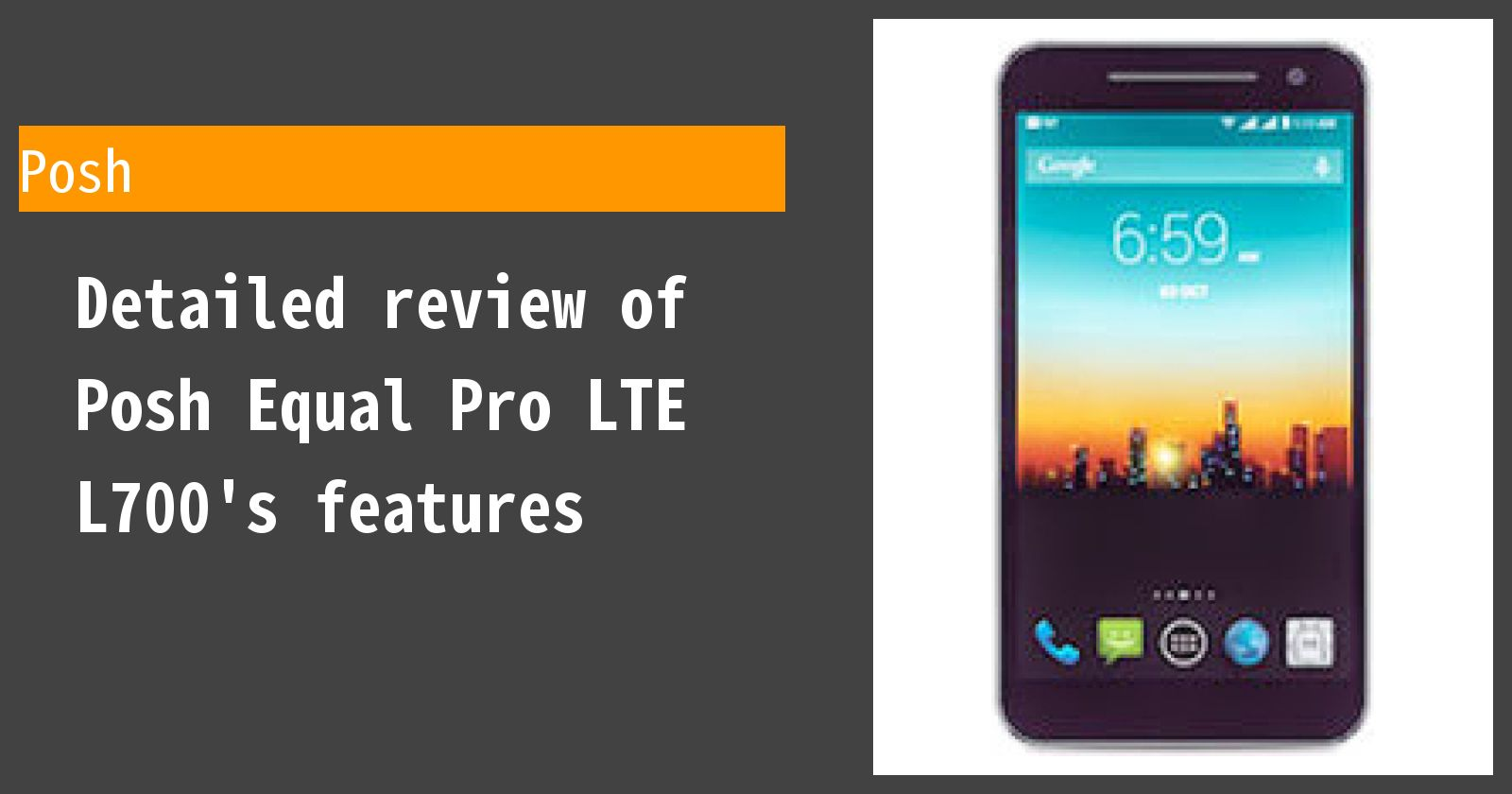 Detailed review of Posh Equal Pro LTE L700's features