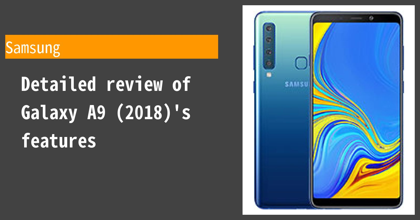 Detailed review of Galaxy A9 (2018)'s features