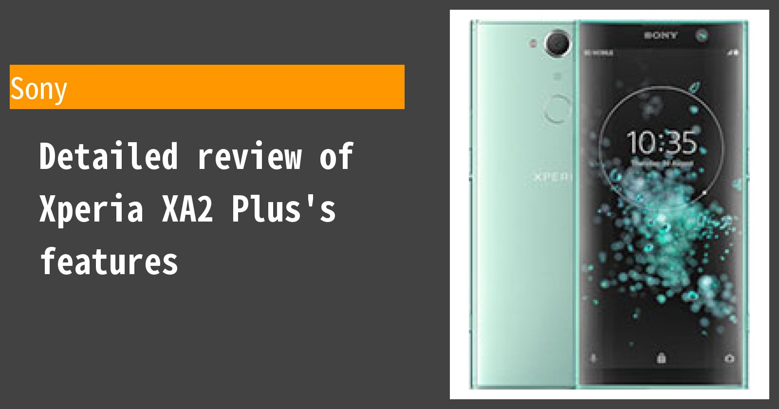 Detailed review of Xperia XA2 Plus's features