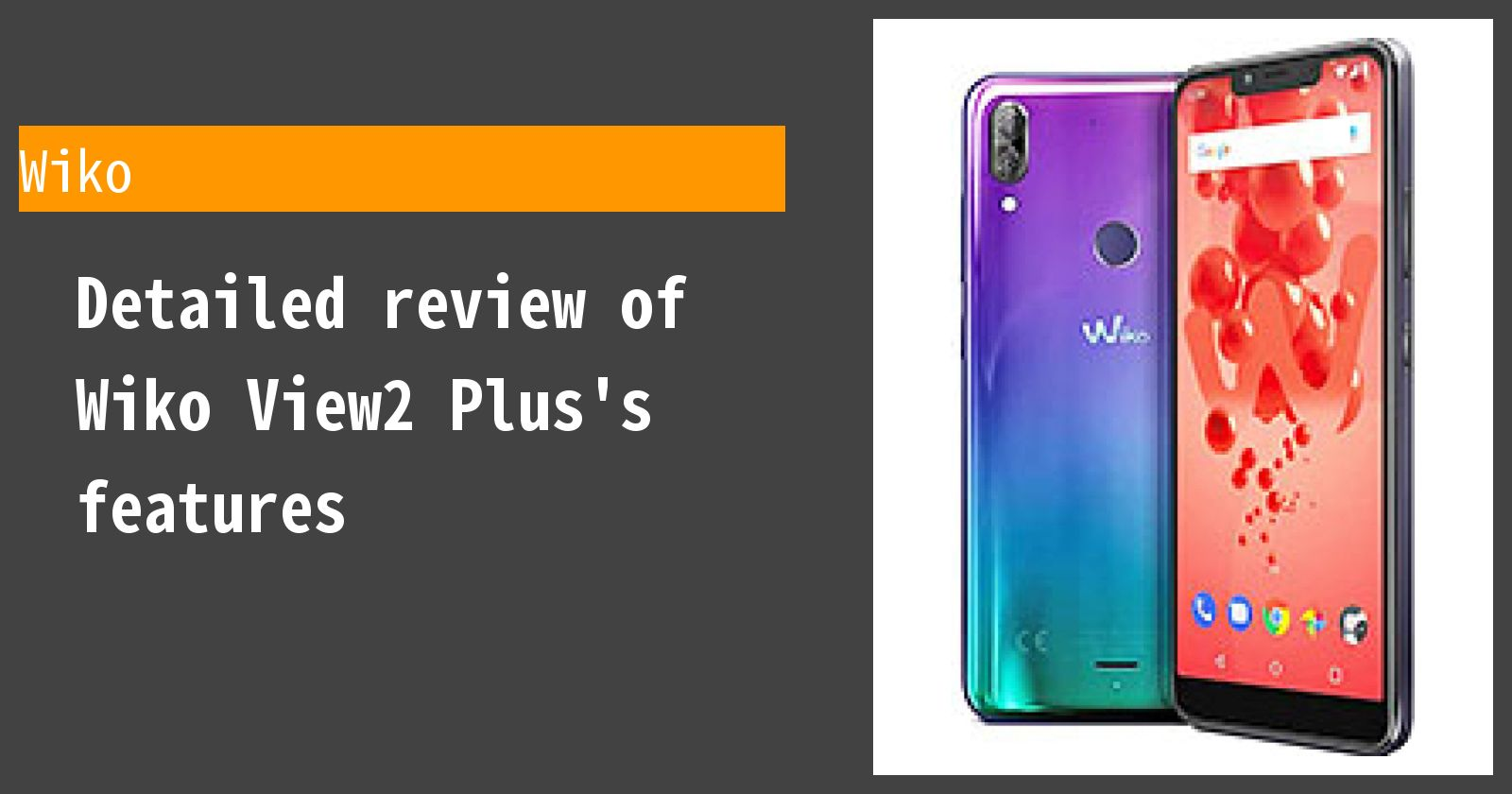 Detailed review of Wiko View2 Plus's features