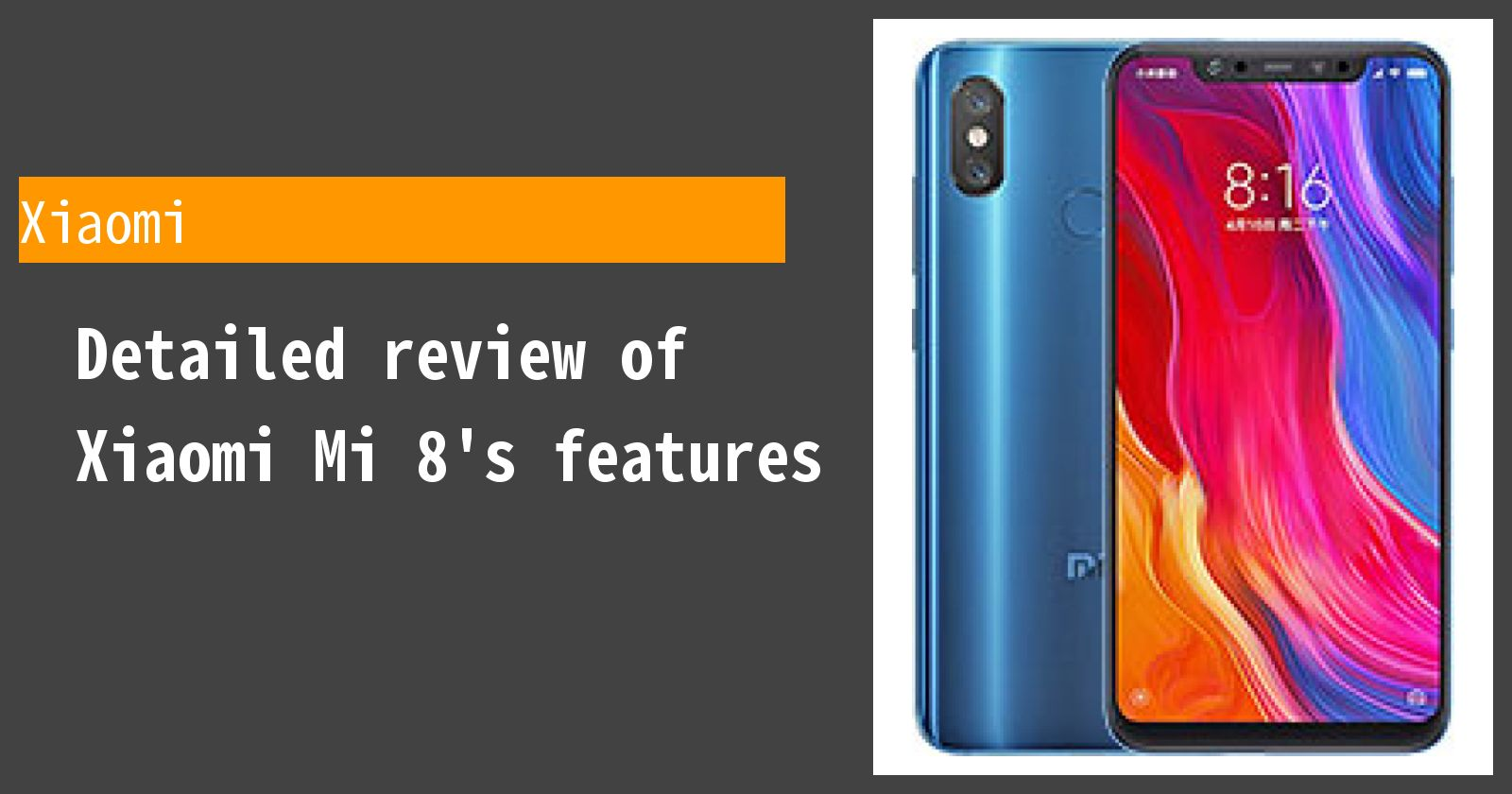 Detailed review of Xiaomi Mi 8's features
