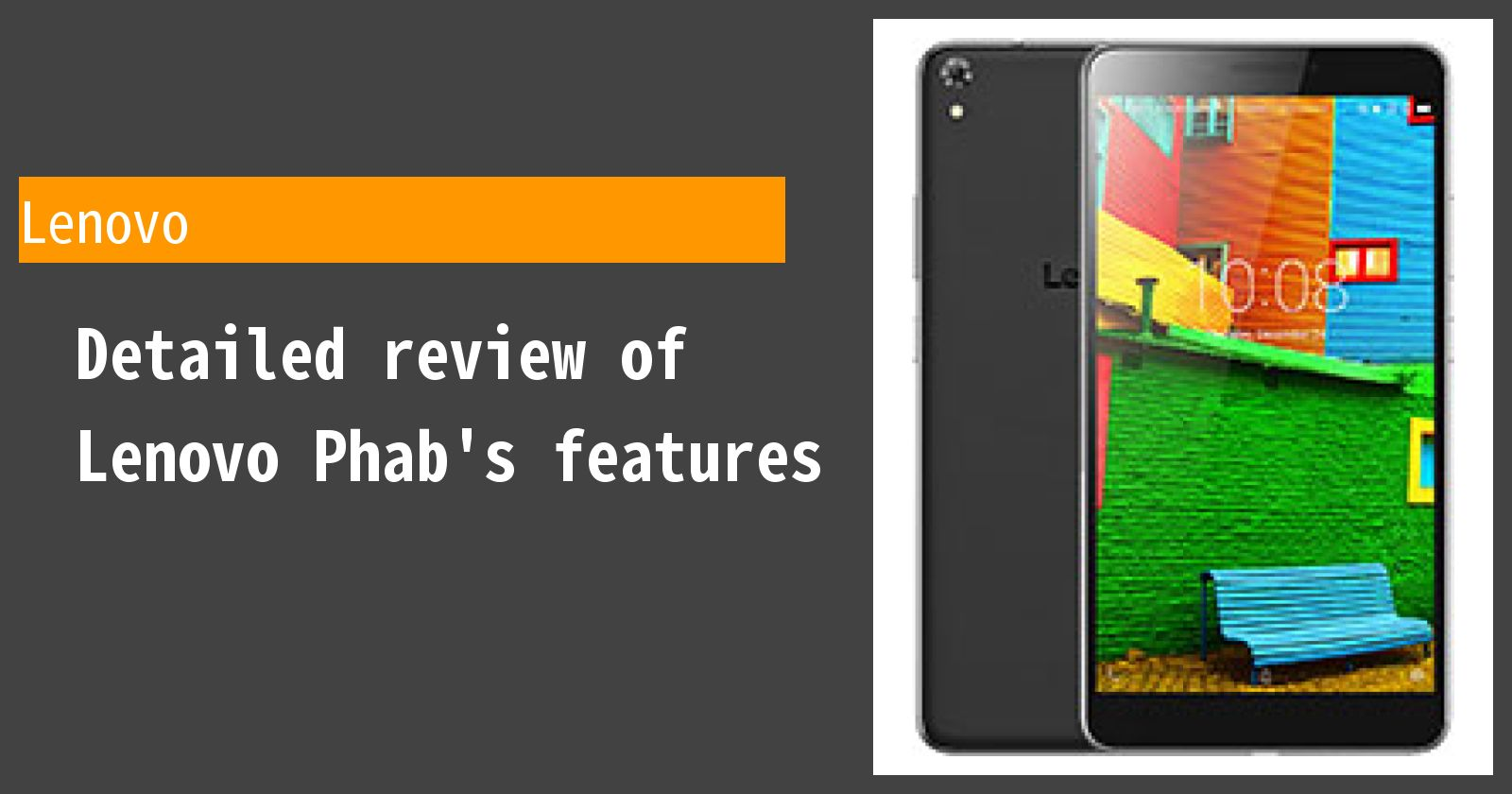 Detailed review of Lenovo Phab's features