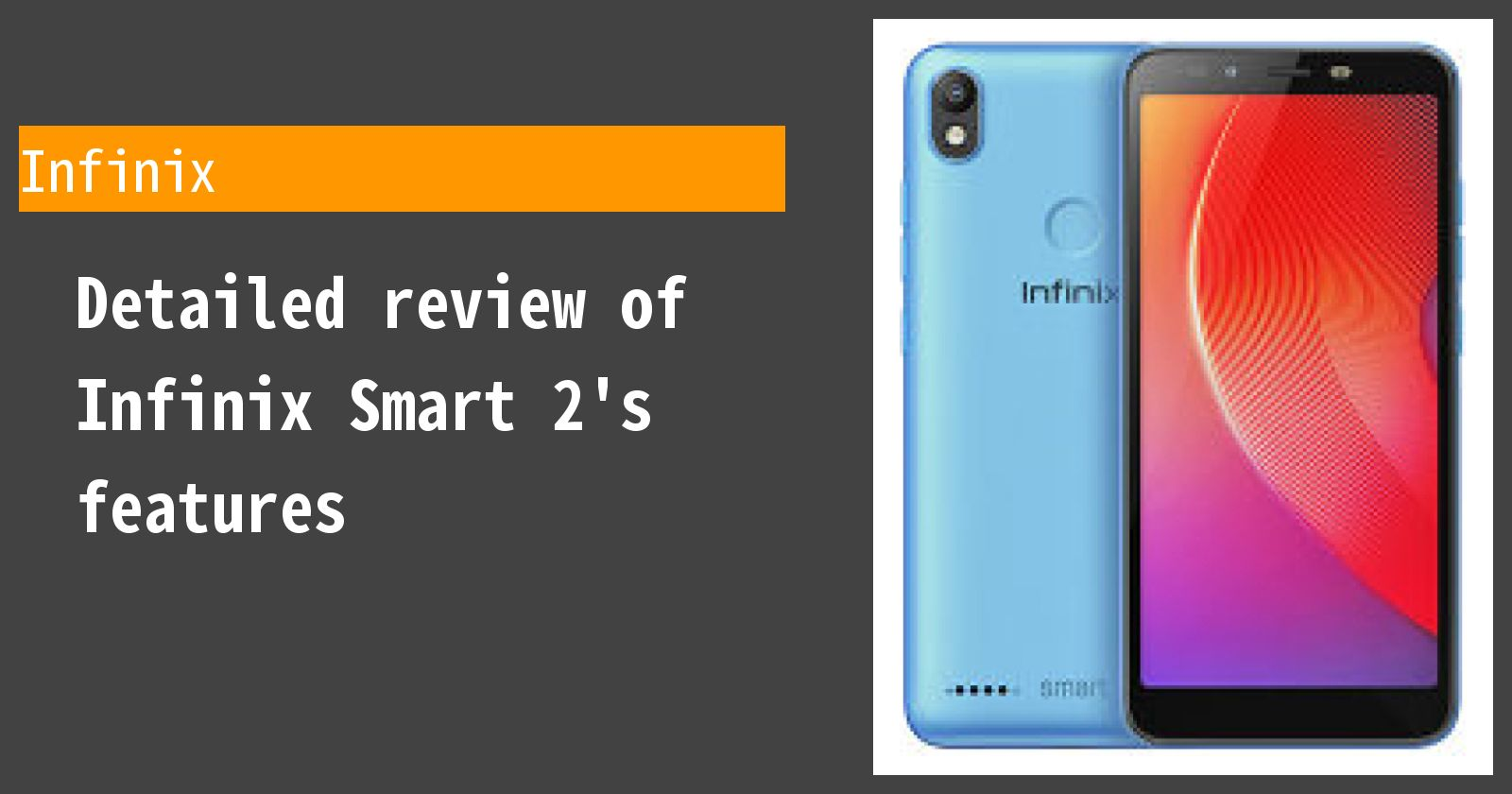 Detailed review of Infinix Smart 2's features