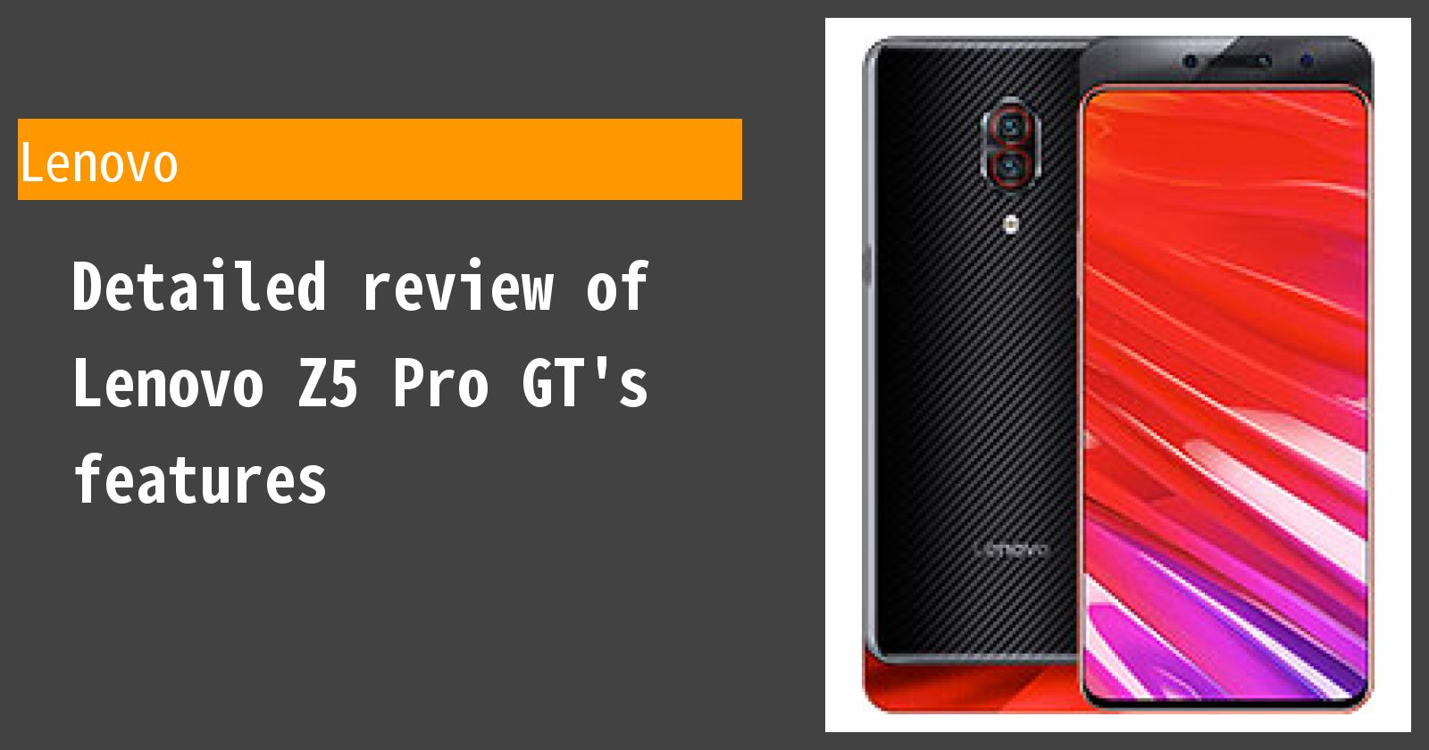 Detailed review of Lenovo Z5 Pro GT's features