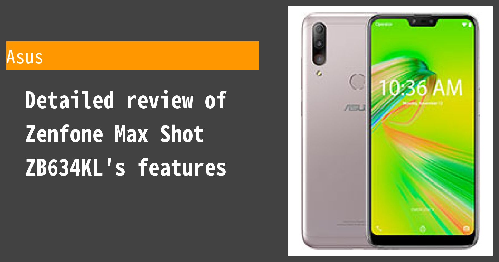 Detailed review of Zenfone Max Shot ZB634KL's features