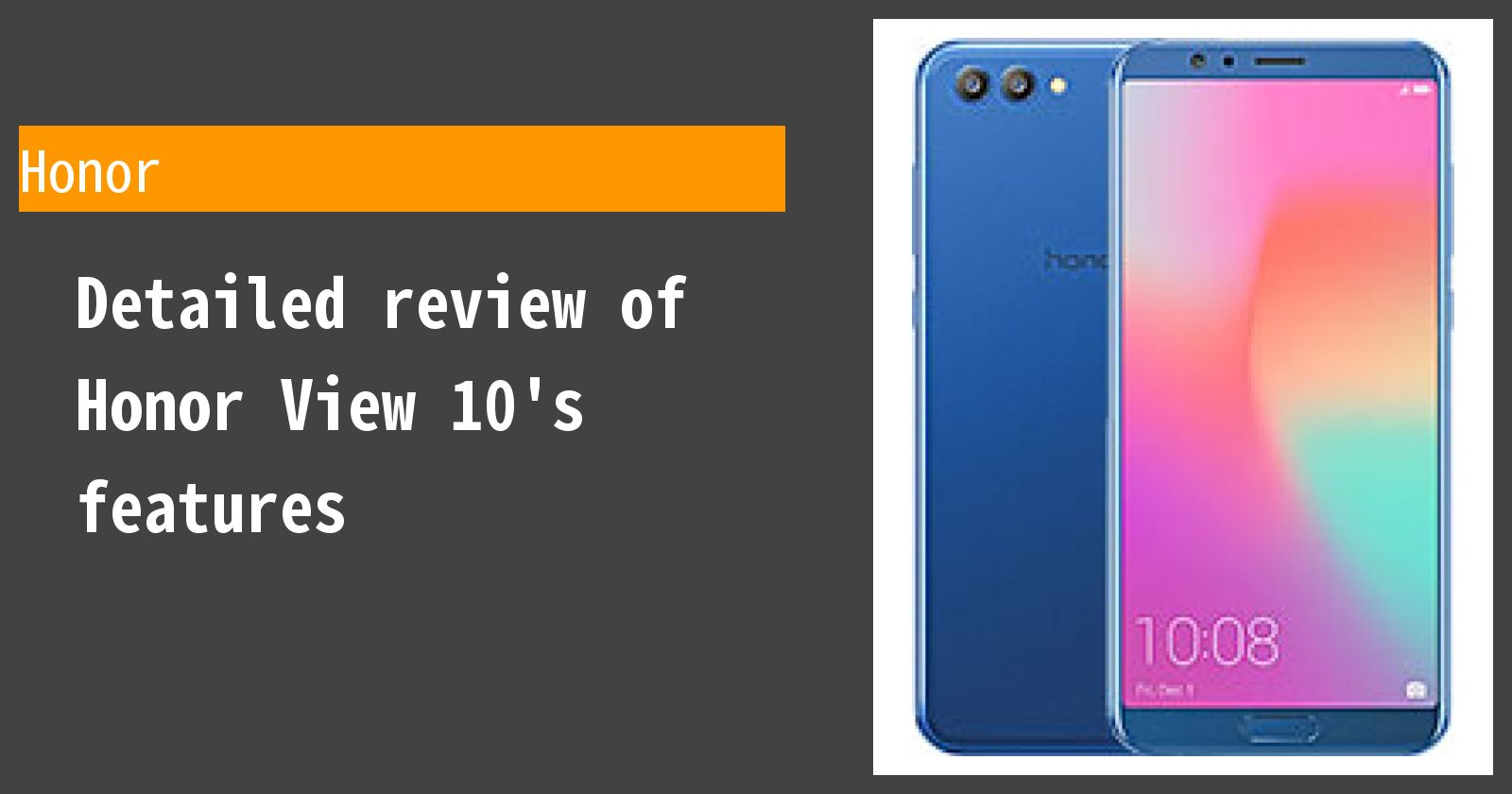 Detailed review of Honor View 10's features