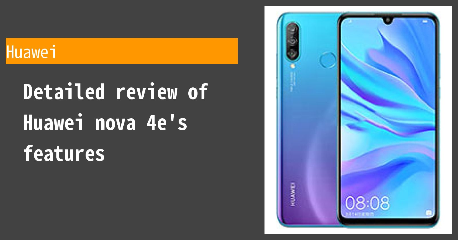 Detailed review of Huawei nova 4e's features