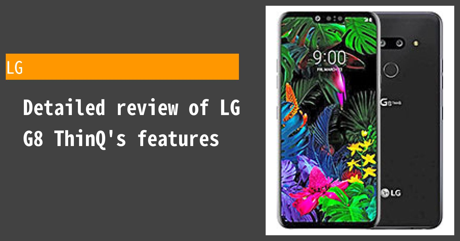 Detailed review of LG G8 ThinQ's features