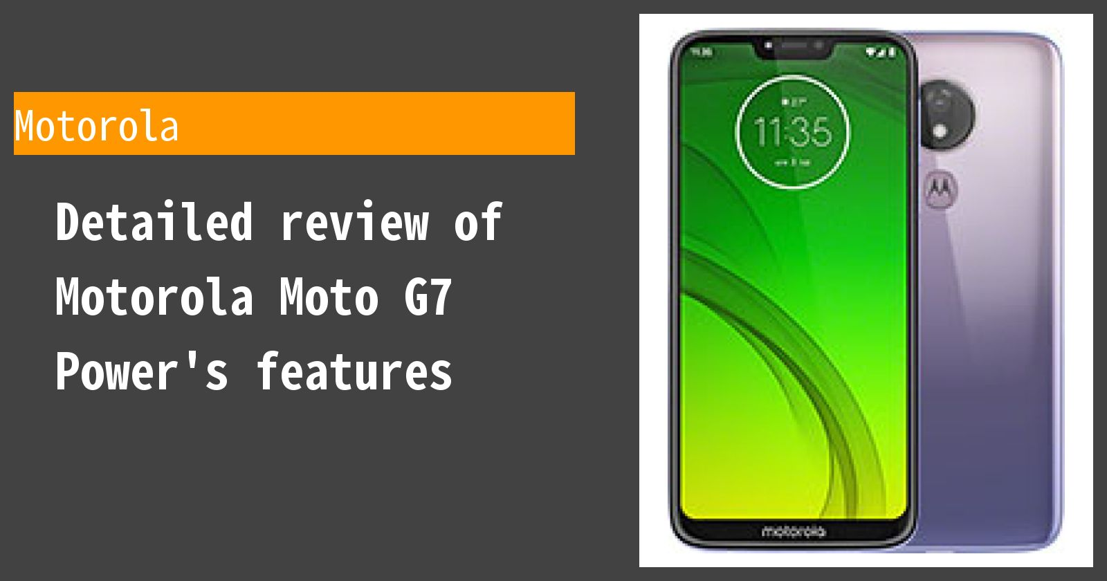 Detailed review of Motorola Moto G7 Power's features