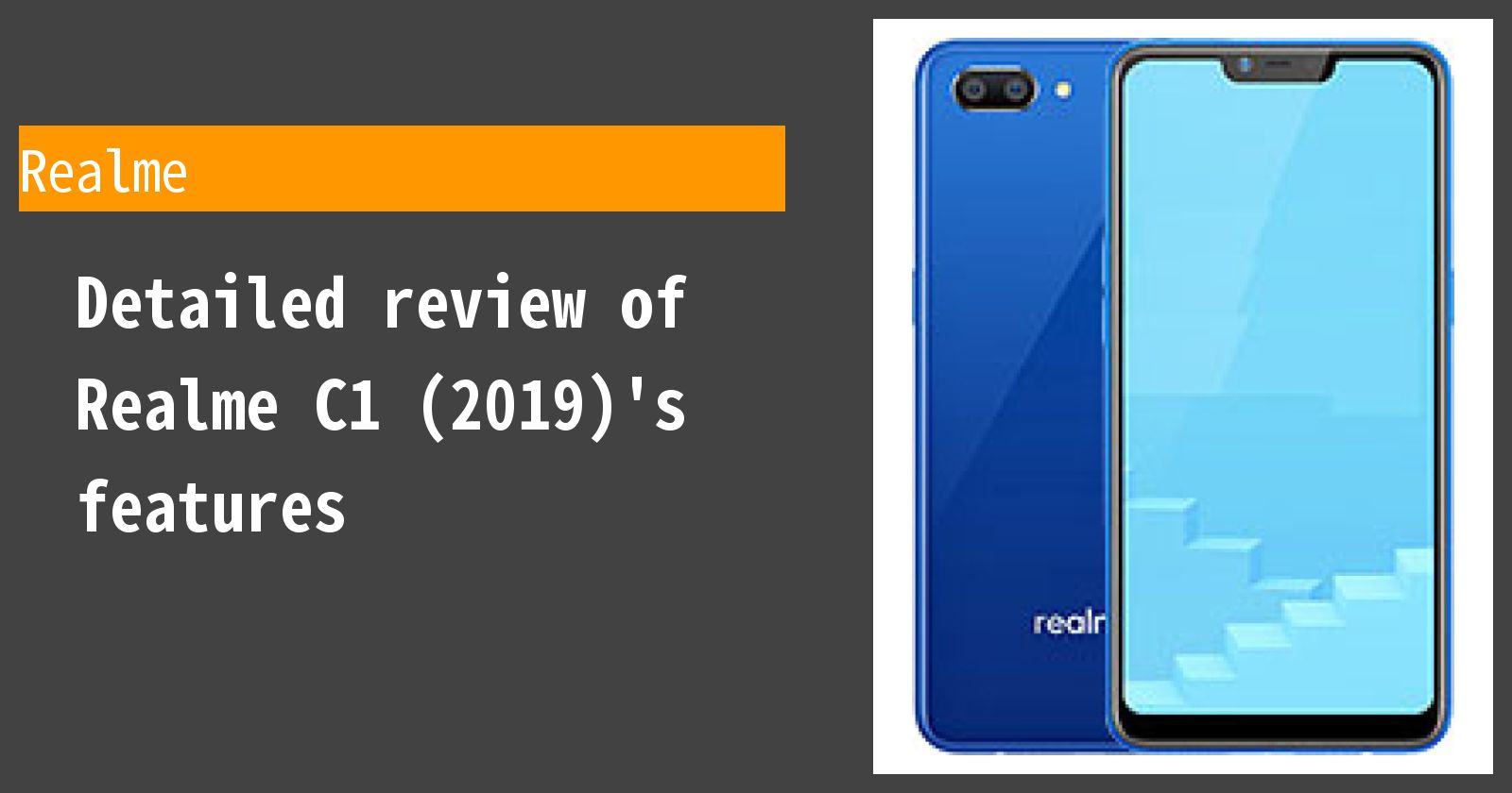 Detailed review of Realme C1 (2019)'s features