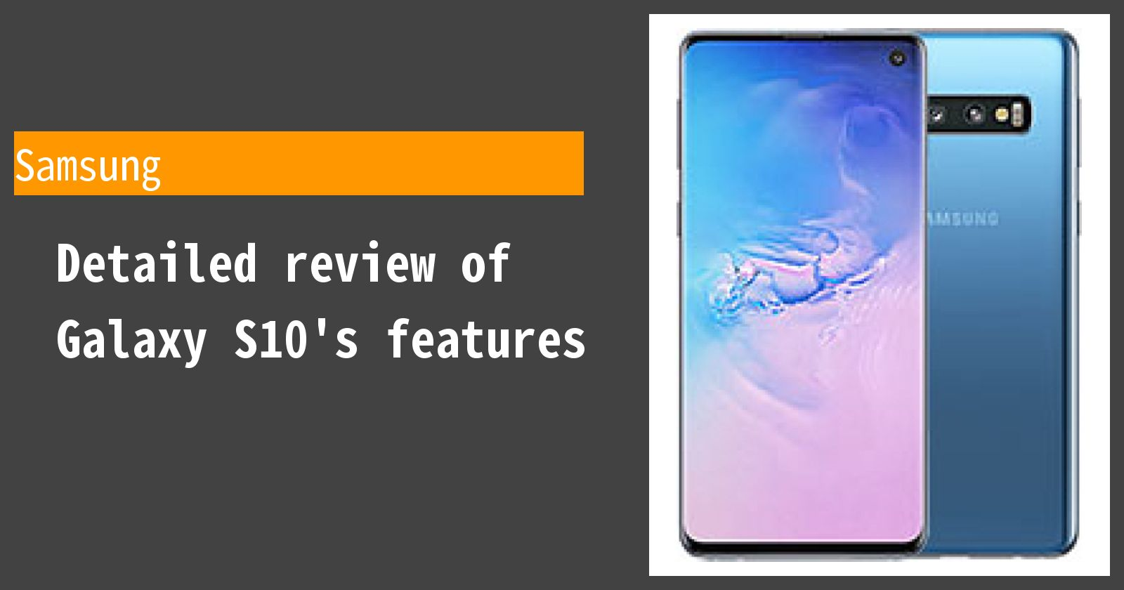Detailed review of Galaxy S10's features