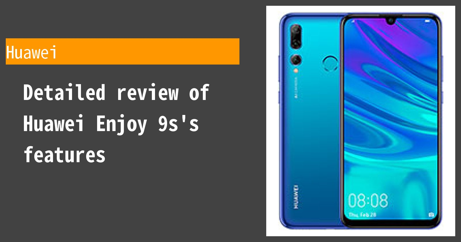 Detailed review of Huawei Enjoy 9s's features