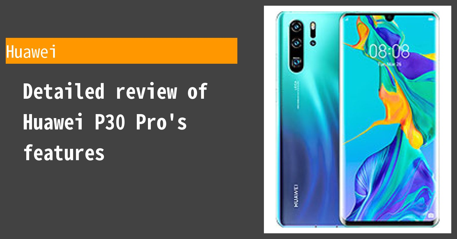 Detailed review of Huawei P30 Pro's features
