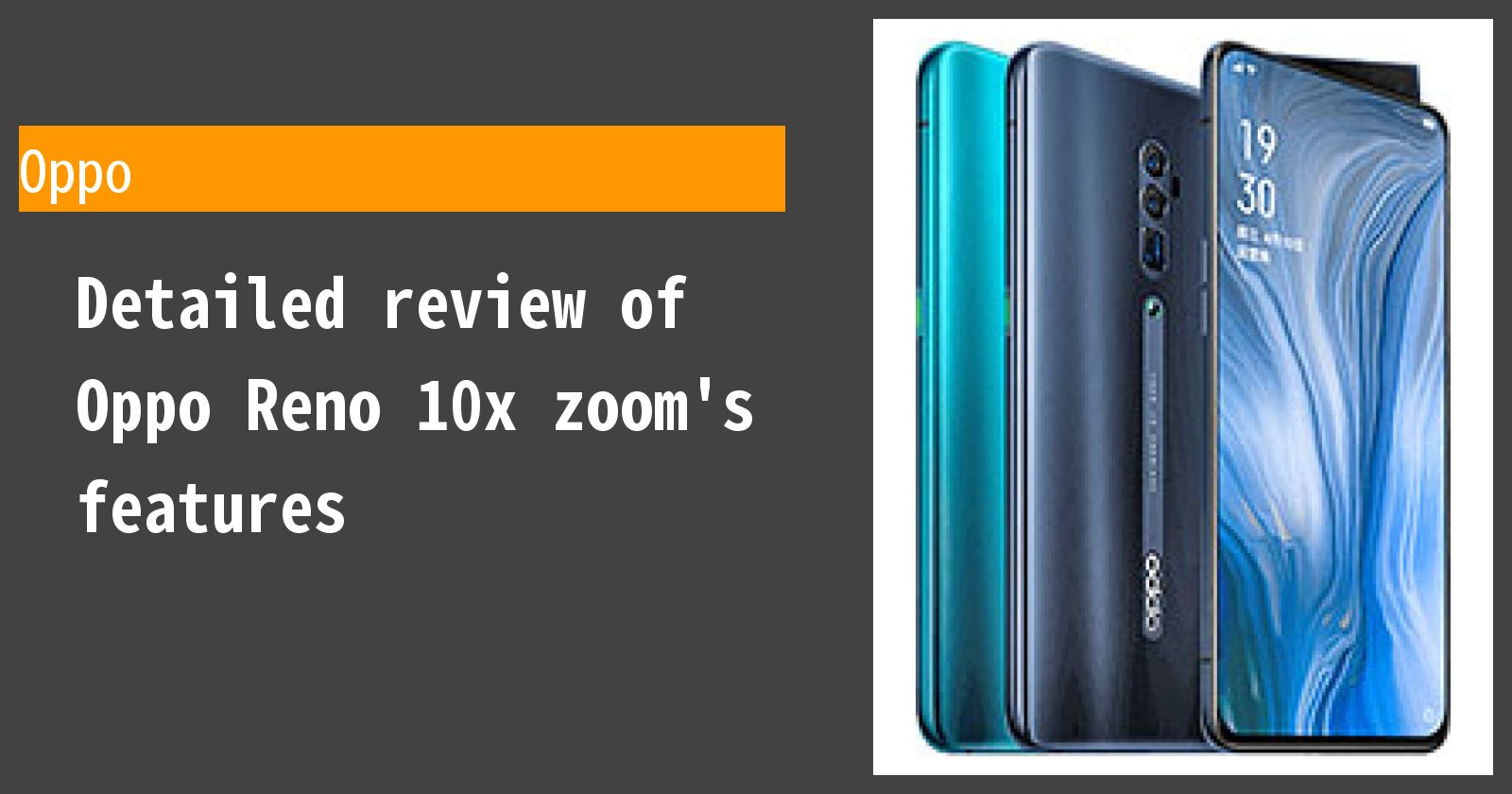 Detailed review of Oppo Reno 10x zoom's features