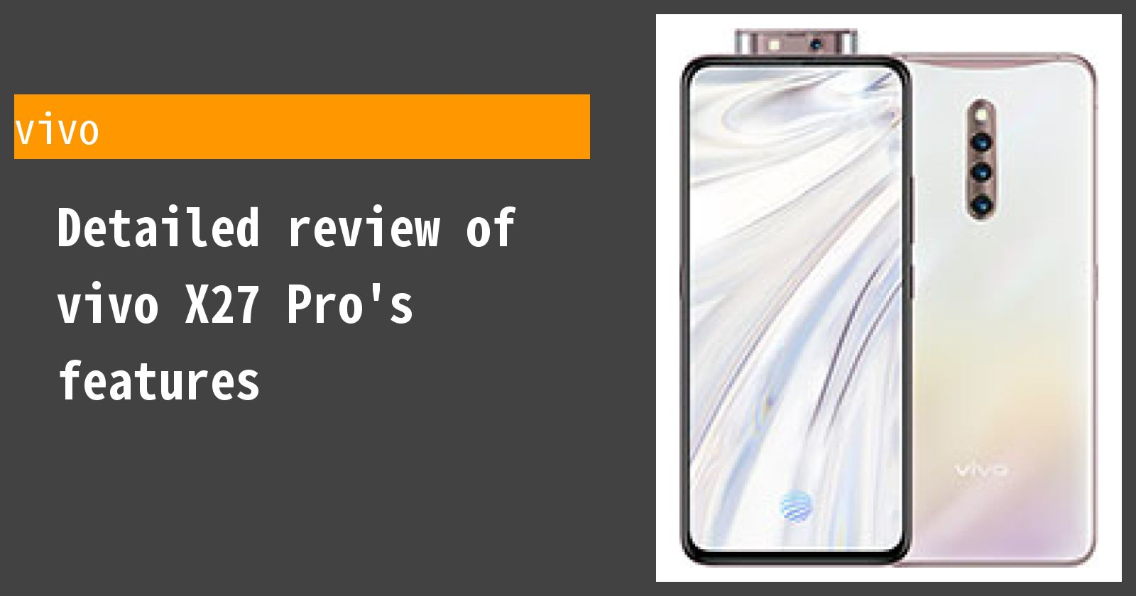 Detailed review of vivo X27 Pro's features