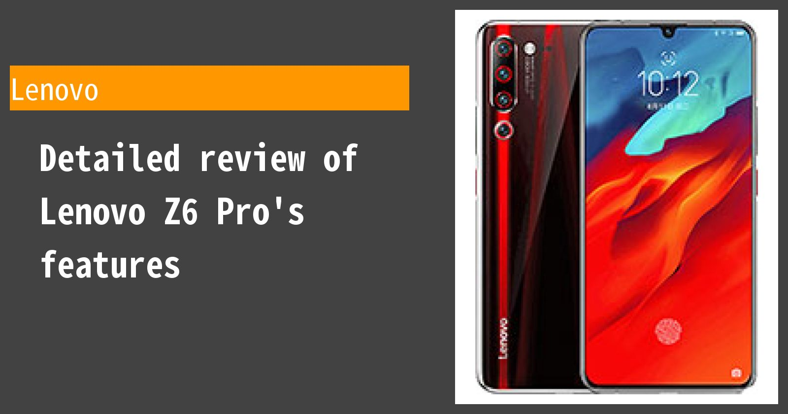 Detailed review of Lenovo Z6 Pro's features