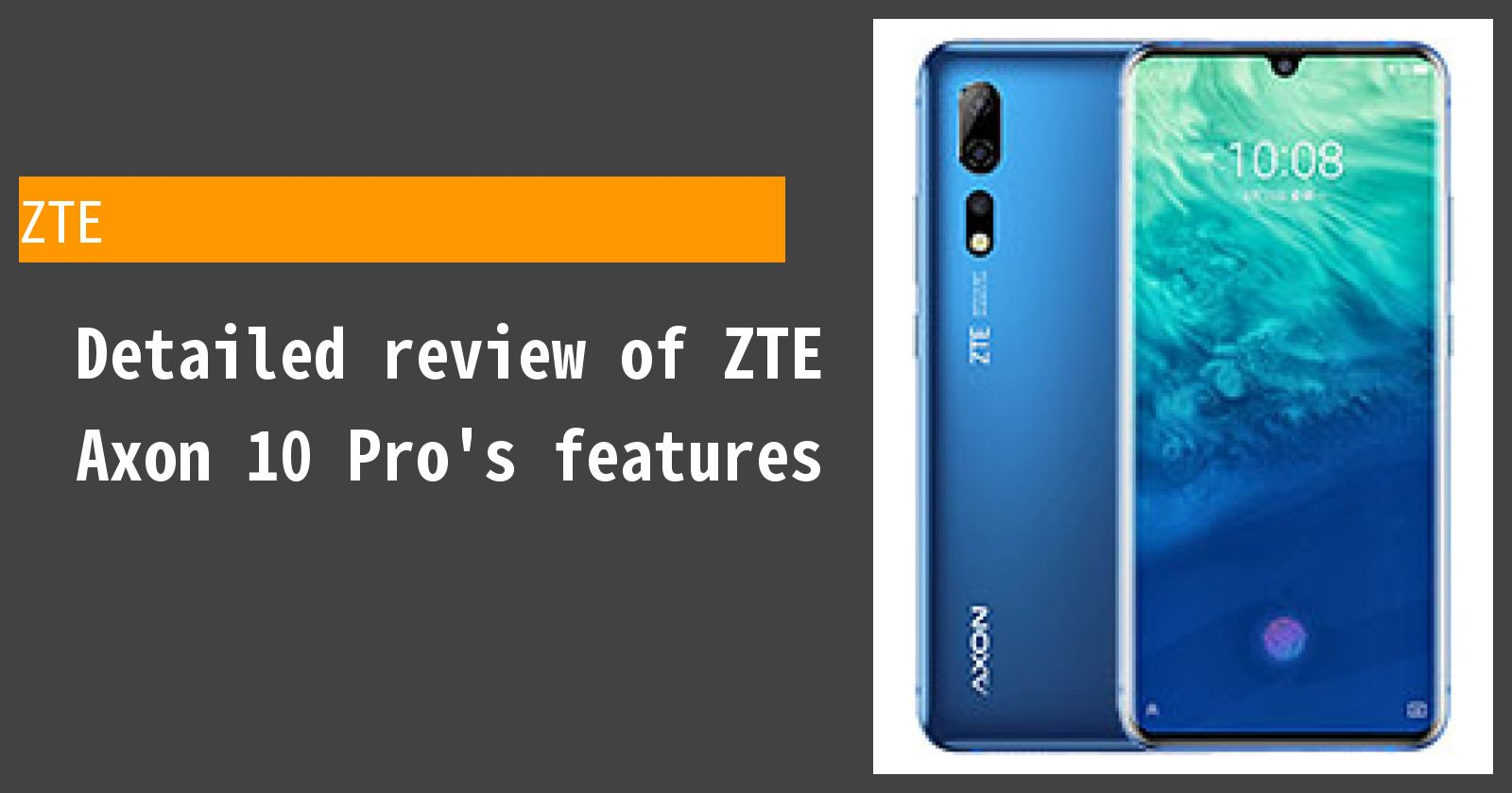 Detailed review of ZTE Axon 10 Pro's features
