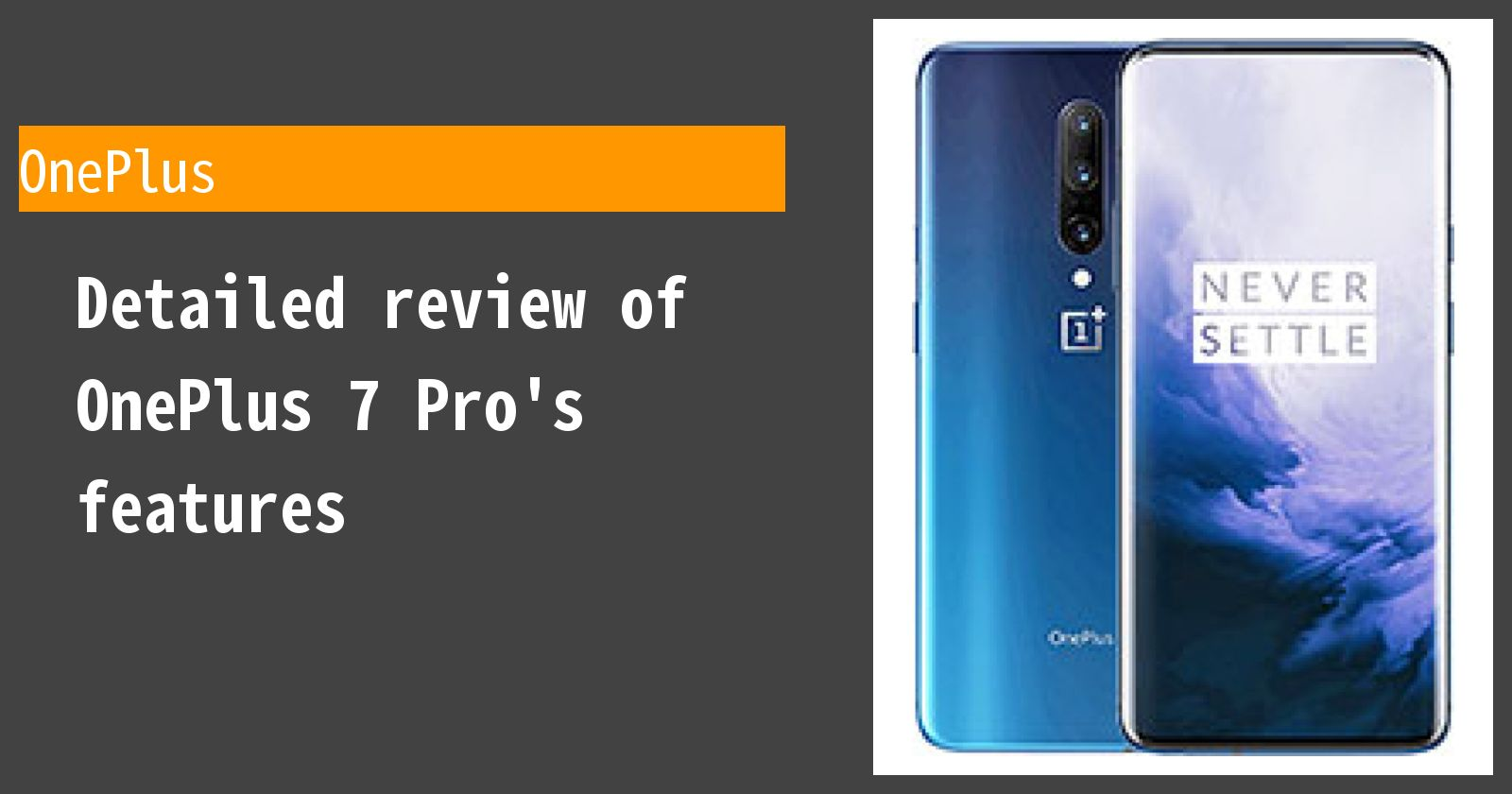 Detailed review of OnePlus 7 Pro's features