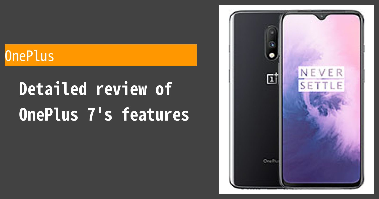 Detailed review of OnePlus 7's features