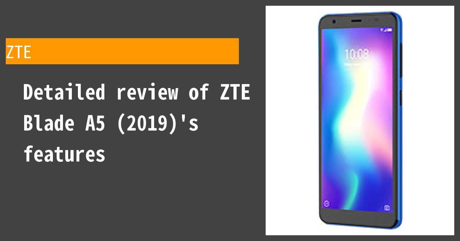 Detailed review of ZTE Blade A5 (2019)'s features