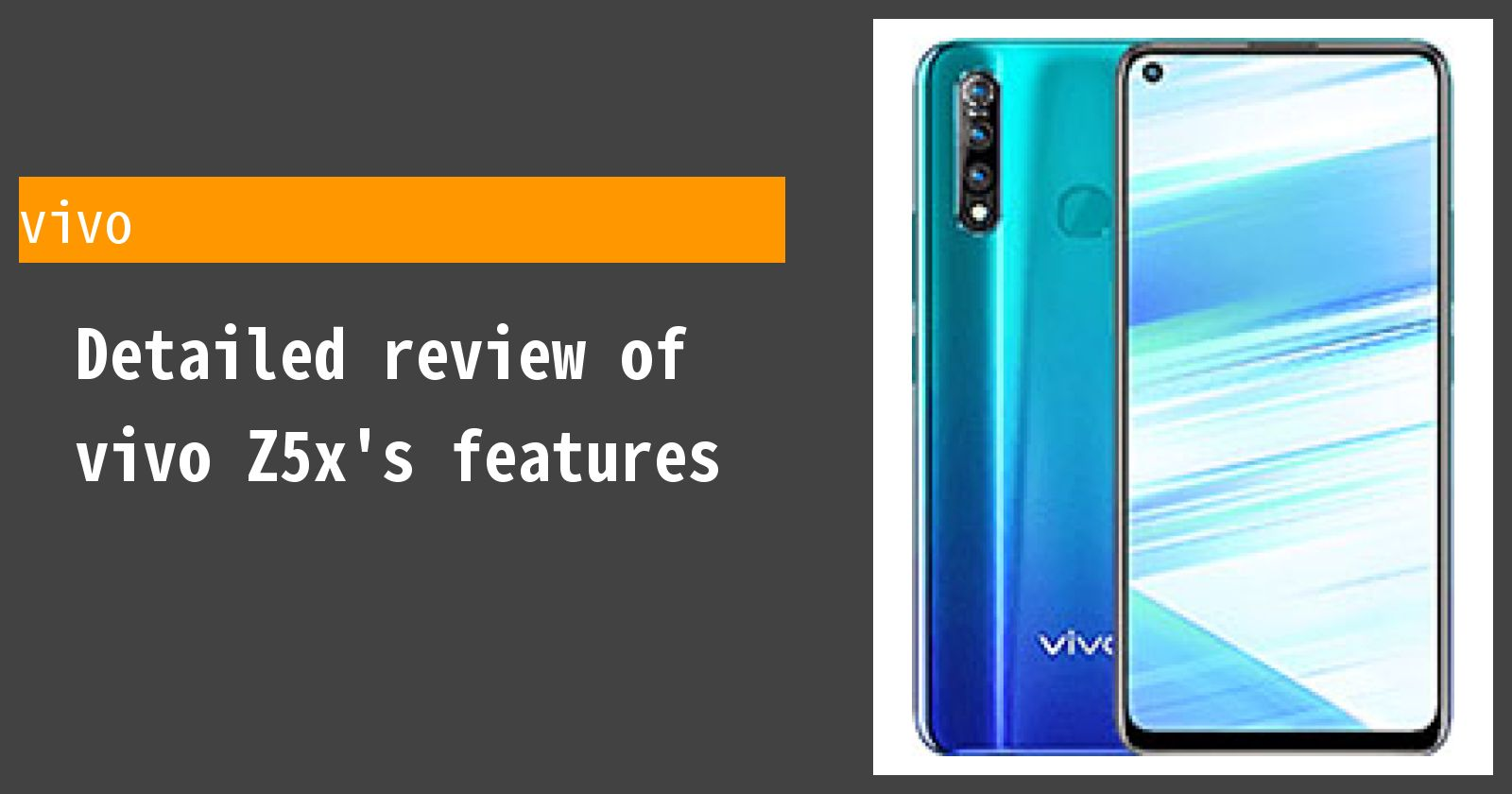 Detailed review of vivo Z5x's features