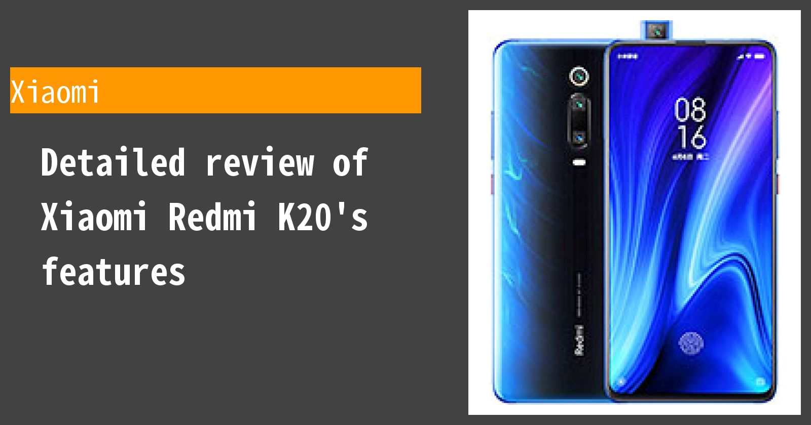 Detailed review of Xiaomi Redmi K20's features