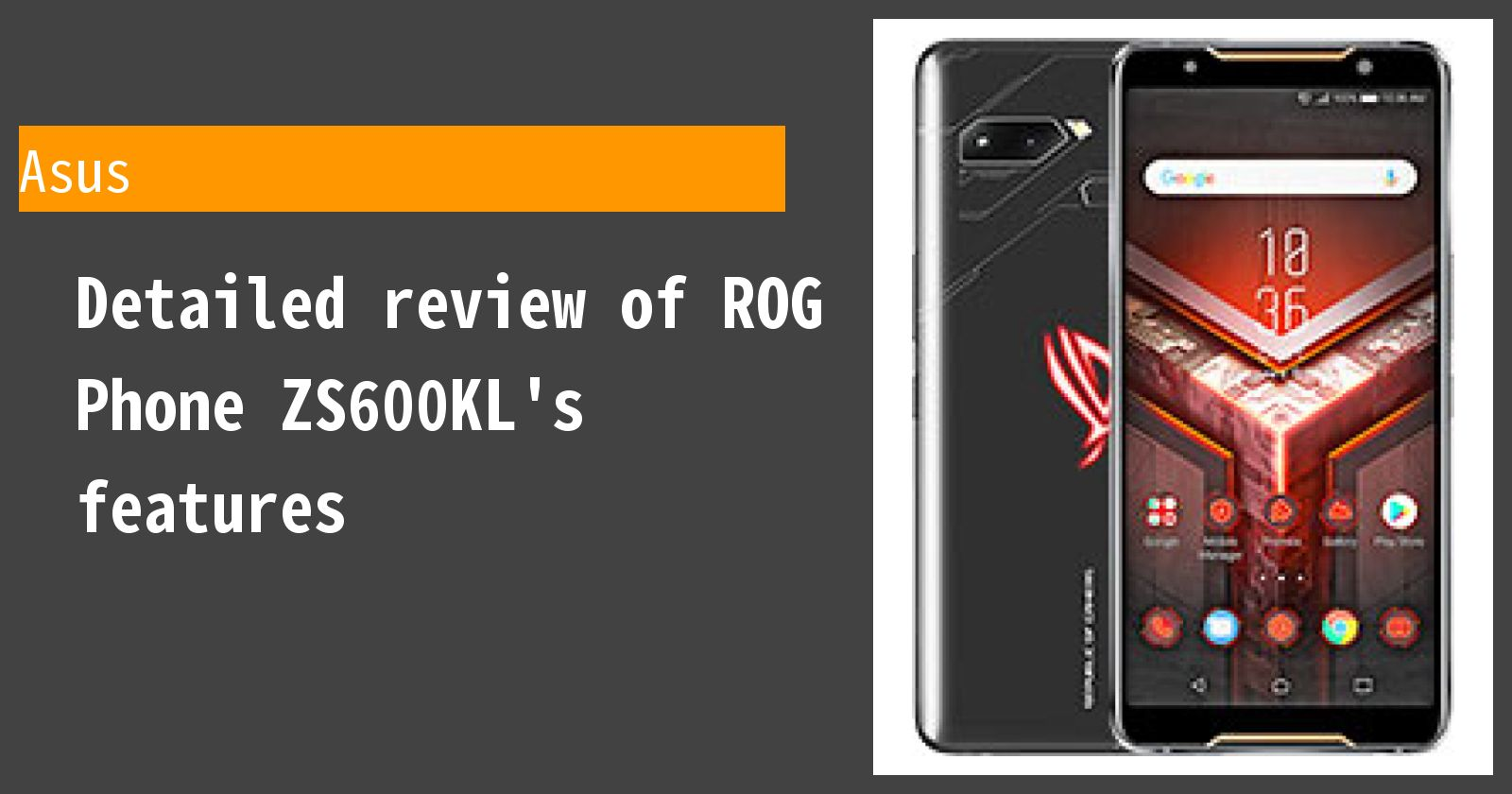 Detailed review of ROG Phone ZS600KL's features
